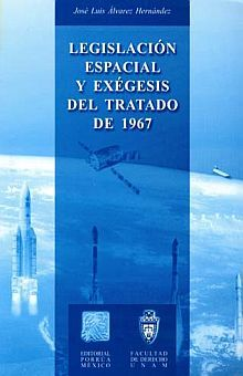 LEGISLACION ESPACIAL Y EXEGESIS DEL TRATADO DE 1967