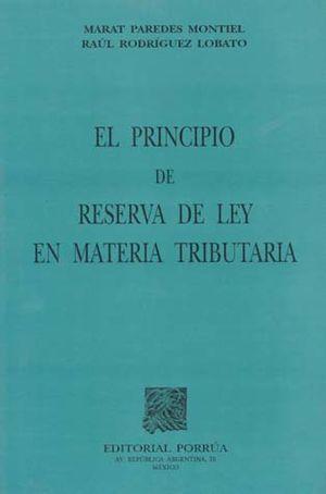 PRINCIPIO DE RESERVA DE LEY EN MATERIA TRIBUTARIA, EL