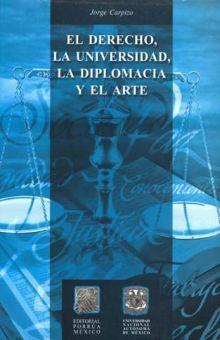 DERECHO LA UNIVERSIDAD LA DIPLOMACIA Y EL ARTE, EL