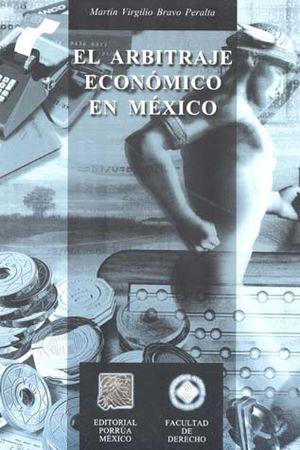 ARBITRAJE ECONOMICO EN MEXICO, EL