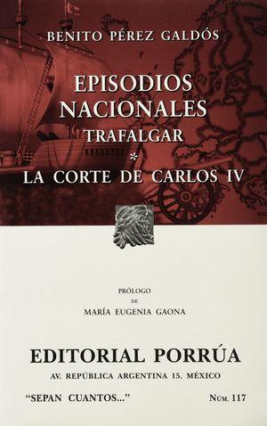 # 117. EPISODIOS NACIONALES. TRAFALGAR / LA CORTE DE CARLOS IV