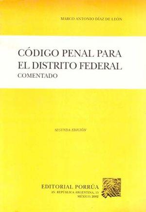 CODIGO PENAL PARA EL DISTRITO FEDERAL (COMENTADO)