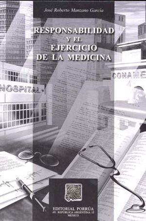 RESPONSABILIDAD Y EL EJERCICIO DE LA MEDICINA