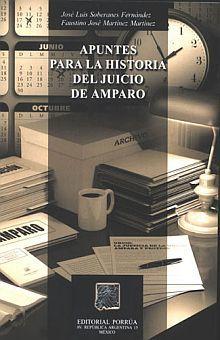 APUNTES PARA LA HISTORIA DEL JUICIO DE AMPARO