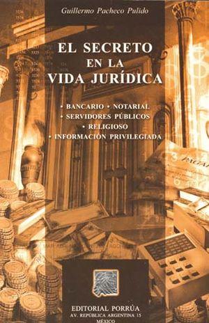 SECRETO EN LA VIDA JURIDICA, EL