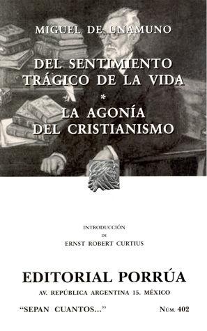 # 402. DEL SENTIMIENTO TRAGICO DE LA VIDA / LA AGONIA DEL CRISTIANISMO