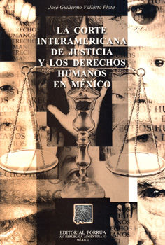 CORTE INTERAMERICANA DE JUSTICIA Y LOS DERECHOS HUMANOS EN MEXICO, LA