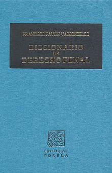 DICCIONARIO DE DERECHO PENAL / 4 ED.