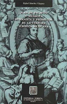 JUAN DE PALAFOX Y MENDOZA HUMANISTAS Y PROMOTOR DE LA CULTURA