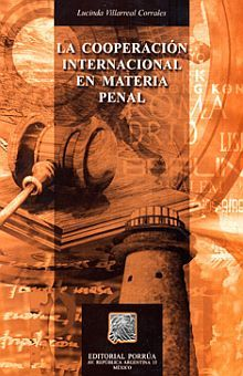 COOPERACION INTERNACIONAL EN MATERIA PENAL, LA / 3 ED.