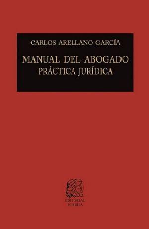 Manual del abogado práctica jurídica / 10 ed. / pd.