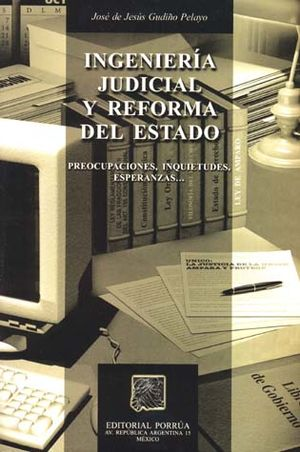 INGENIERIA JUDICIAL Y REFORMA DEL ESTADO