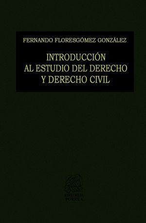 Introducción al estudio del Derecho y Derecho Civil