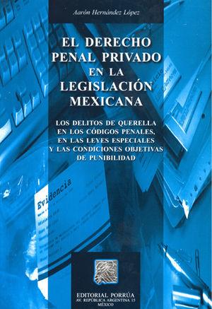 DERECHO PENAL PRIVADO EN LA LEGISLACION MEXICANA, EL