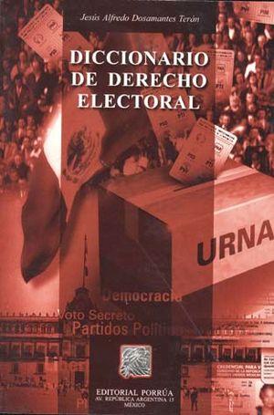 DICCIONARIO DE DERECHO ELECTORAL / 2 ED.