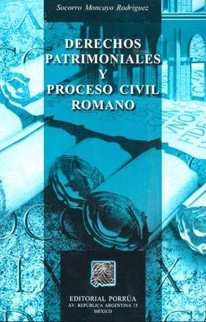 DERECHOS PATRIMONIALES Y PROCESO CIVIL ROMANO