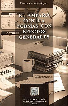 AMPARO CONTRA NORMAS CON EFECTOS LEGALES / 2 ED.