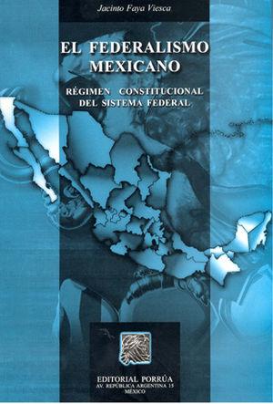 FEDERALISMO MEXICANO, EL / 2 ED.