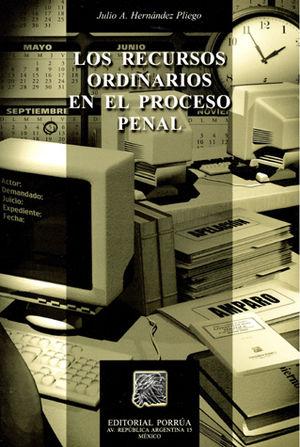 RECURSOS ORDINARIOS EN EL PROCESO PENAL, LOS