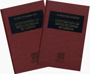 APUNTES PARA LA HISTORIA DEL DERECHO EN MEXICO / 3 ED. / 2 TOMOS / PD.