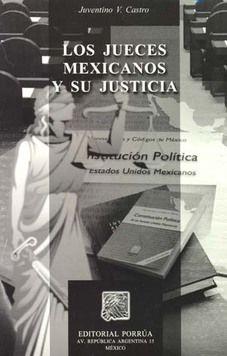 JUECES MEXICANOS Y SU JUSTICIA, LOS / 2 ED.