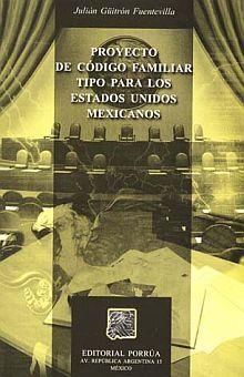 PROYECTO DE CODIGO FAMILIAR TIPO PARA LOS ESTADOS UNIDOS MEXICANOS