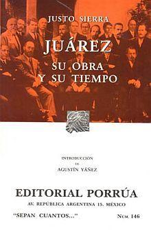 # 146. JUAREZ SU OBRA Y SU TIEMPO