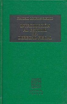 INTRODUCCION AL ESTUDIO DEL DERECHO FISCAL 3/ED