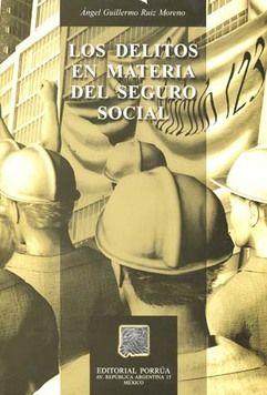 DELITOS EN MATERIA DEL SEGURO SOCIAL, LOS / 5 ED.