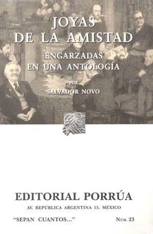 # 23. JOYAS DE LA AMISTAD. ENGARZADAS EN UNA ANTOLOGIA