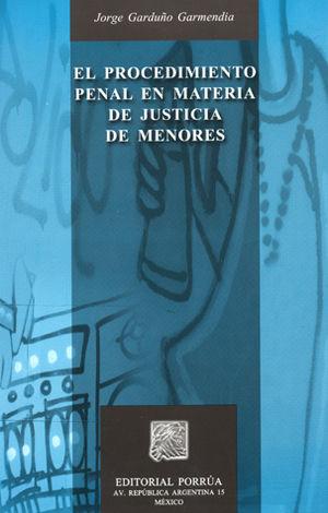 PROCEDIMIENTO PENAL EN MATERIA DE JUSTICIA DE MENORES, EL