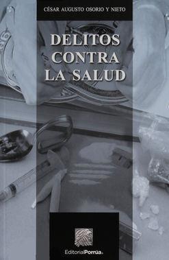 DELITOS CONTRA LA SALUD / 4 ED.