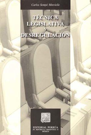 TECNICA LEGISLATIVA Y DESREGULACION