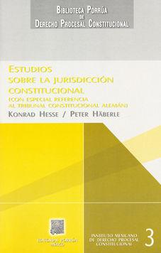 ESTUDIO SOBRE LA JURISDICCION CONSTITUCIONAL. CON ESPECIAL REFERENCIA AL TRIBUNAL CONSTITUCIONAL ALEMAN