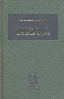 TRATADO DE LAS ACCIONES CIVILES / 12 ED. / PD.