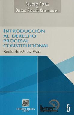 INTRODUCCION AL DERECHO PROCESAL CONSTITUCIONAL