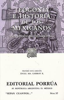 # 37. TEOGONIA E HISTORIA DE LOS MEXICANOS