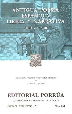 # 151. ANTIGUA POESIA ESPAÑOLA LIRICA Y NARRATIVA
