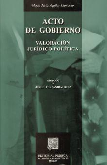 ACTO DE GOBIERNO. VALORACION JURIDICO POLITICA