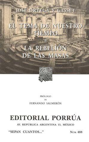 # 488. EL TEMA DE NUESTRO TIEMPO / LA REBELION DE LAS MASAS