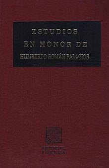 ESTUDIOS EN HONOR DE HUMBERTO ROMAM PALACIOS / PD.