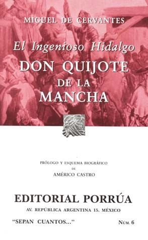 # 6. INGENIOSO HIDALGO DON QUIJOTE DE LA MANCHA