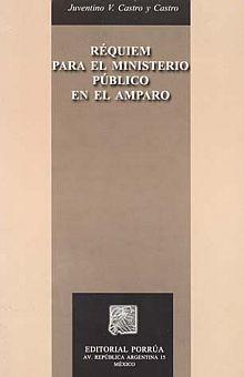 REQUIEM PARA EL MINISTERIO PUBLICO EN EL AMPARO