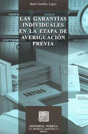 GARANTIAS INDIVIDUALES EN LA ETAPA DE AVERIGUACION PREVIA, LAS / 2 ED.