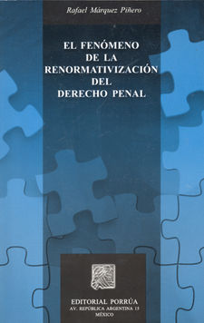 FENOMENO DE LA RENORMATIVIZACION DEL DERECHO PENAL, EL
