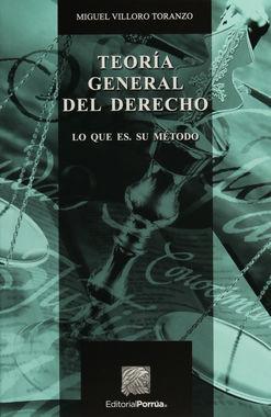 TEORIA GENERAL DEL DERECHO. LO QUE ES SU METODO / 5 ED.