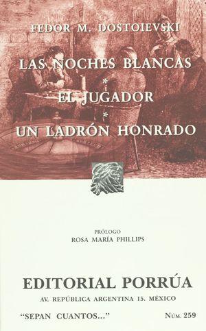# 259. LAS NOCHES BLANCAS / EL JUGADOR / UN LADRON HONRADO