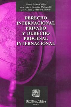 DERECHO INTERNACIONAL PRIVADO Y DERECHO PROCESAL INTERNACIONAL 3/ED