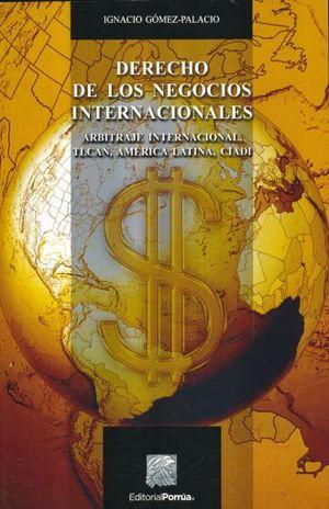 DERECHO DE LOS NEGOCIOS INTERNACIONALES. ARBITRAJE INTERNACIONAL TLCAN AMERICA LATINA CIADI