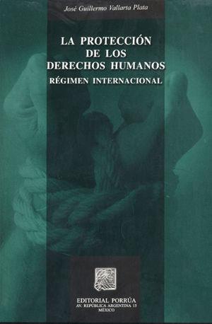 PROTECCION DE LOS DERECHOS HUMANOS, LA / REGIMEN INTERNACIONAL